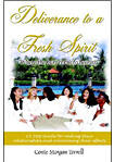 Deliverance to a Fresh Spirit: 12-Step Guide for Ending Toxic Relationships and Overcoming Their Effects