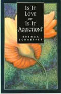 Is It Love or Is It Addiction Second Edition