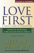 Love First 2nd Edition - A Family's Guide to Intervention