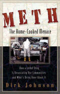 Meth -  The Home Cooked Menace