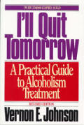 I'll Quit Tomorrow - A Practical Guide to Alcoholism Treatment