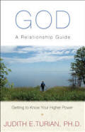 God  - A Relationship Guide, Getting to Know Your Higher Power