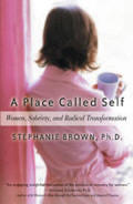 A Place Called Self Women, Sobriety & Radical Transformation