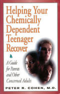 Helping Your Chemically Dependent Teenager Recover -  A Guide for Parents and Other Concerned Adults