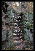 A Man's Way Through the 12 Steps