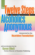 The Twelve Steps Of Alcoholics Anonymous Interpreted By The Hazelden Foundation