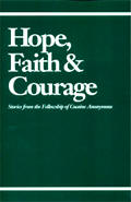 Hope Faith and Courage Softcover - Stories from the Fellowship of Cocaine Anonymous
