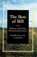 Best of Bill Hardcover - Reflections on Faith, Fear, Honesty, Humility, and Love