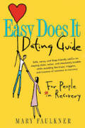 Easy Does It Dating Guide - For People in Recovery